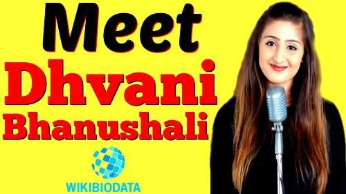Dhvani Bhanushali Wiki, Age, Boyfriend, Family, Biography