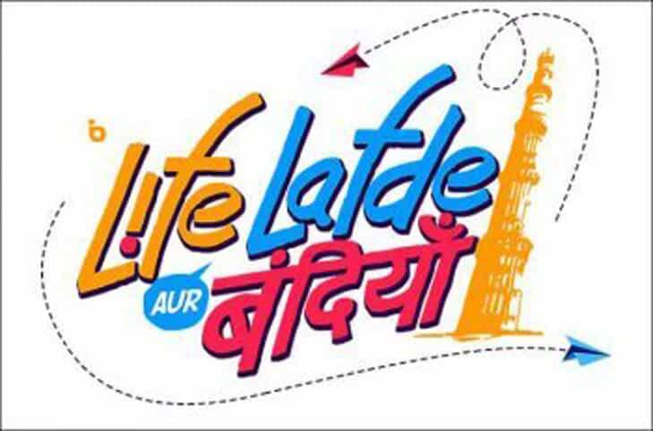 Life, Lafde Aur Bandhiyan