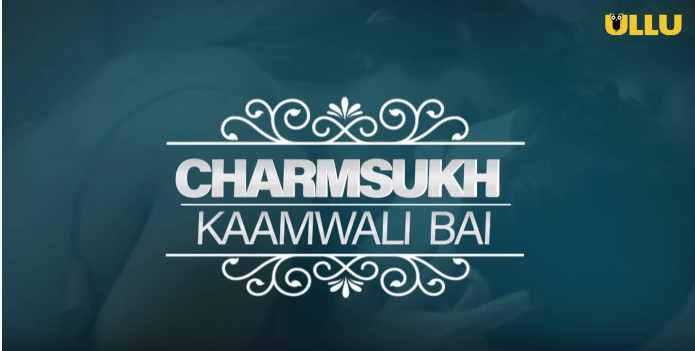 Charmsukh Kaamwali Bai