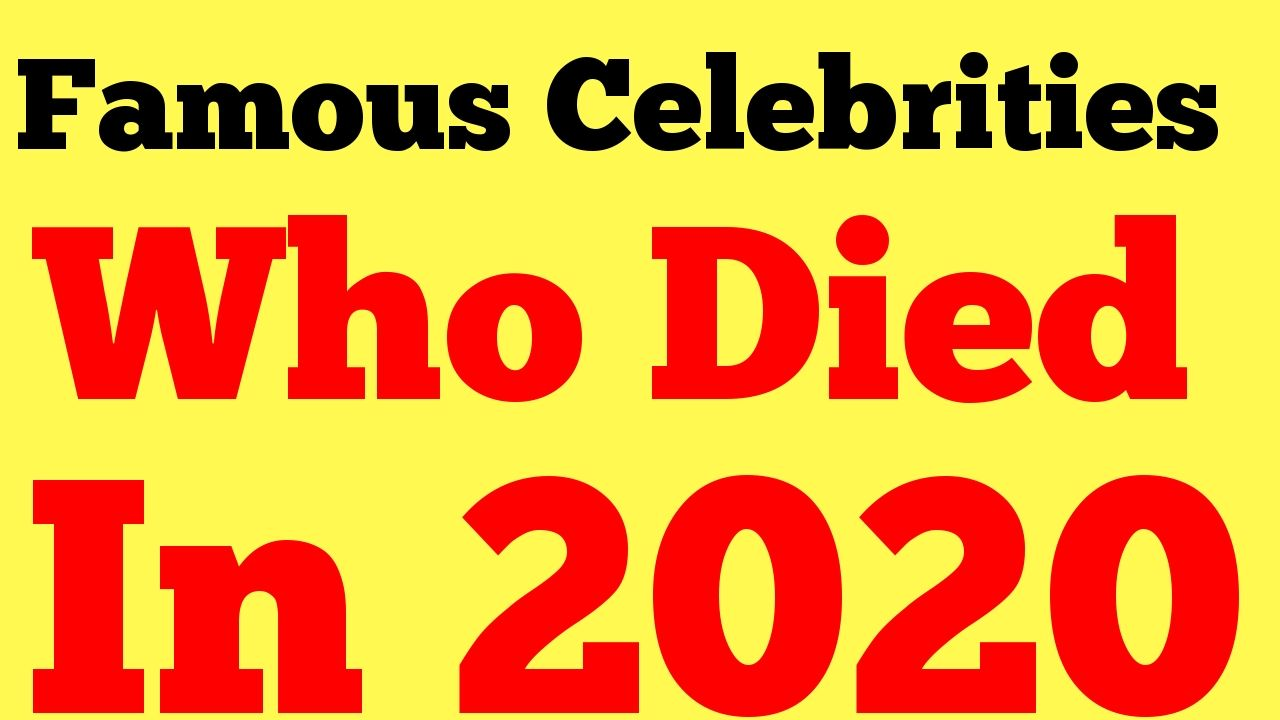 Famous Celebrities Who Died In 2020