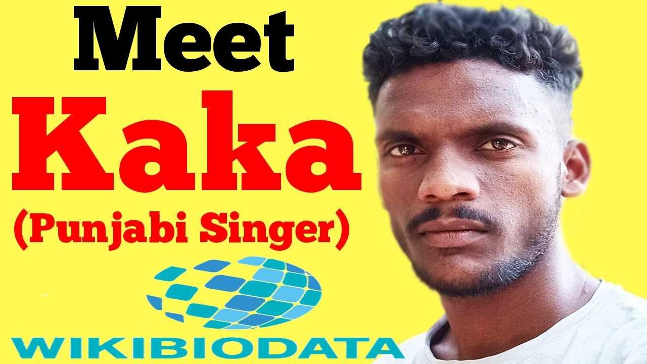 Kaka Punjabi Singer