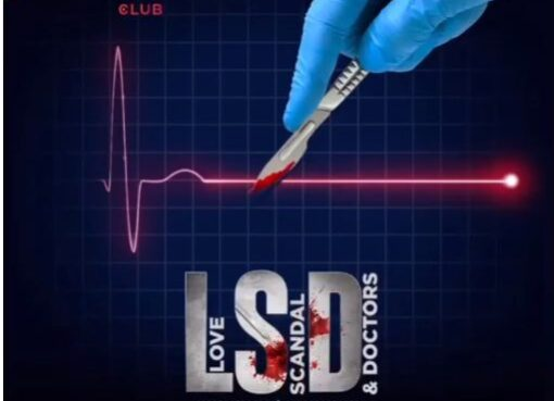 LSD- Love, Scandal and Doctors