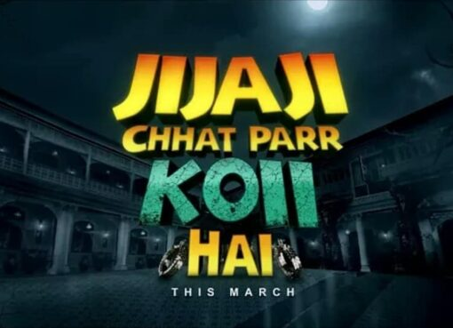 Jijaji Chhat Parr Koii Hai