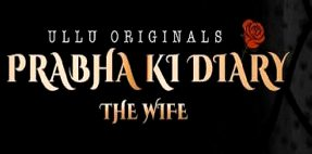Prabha Ki Diary Season 2 The Wife