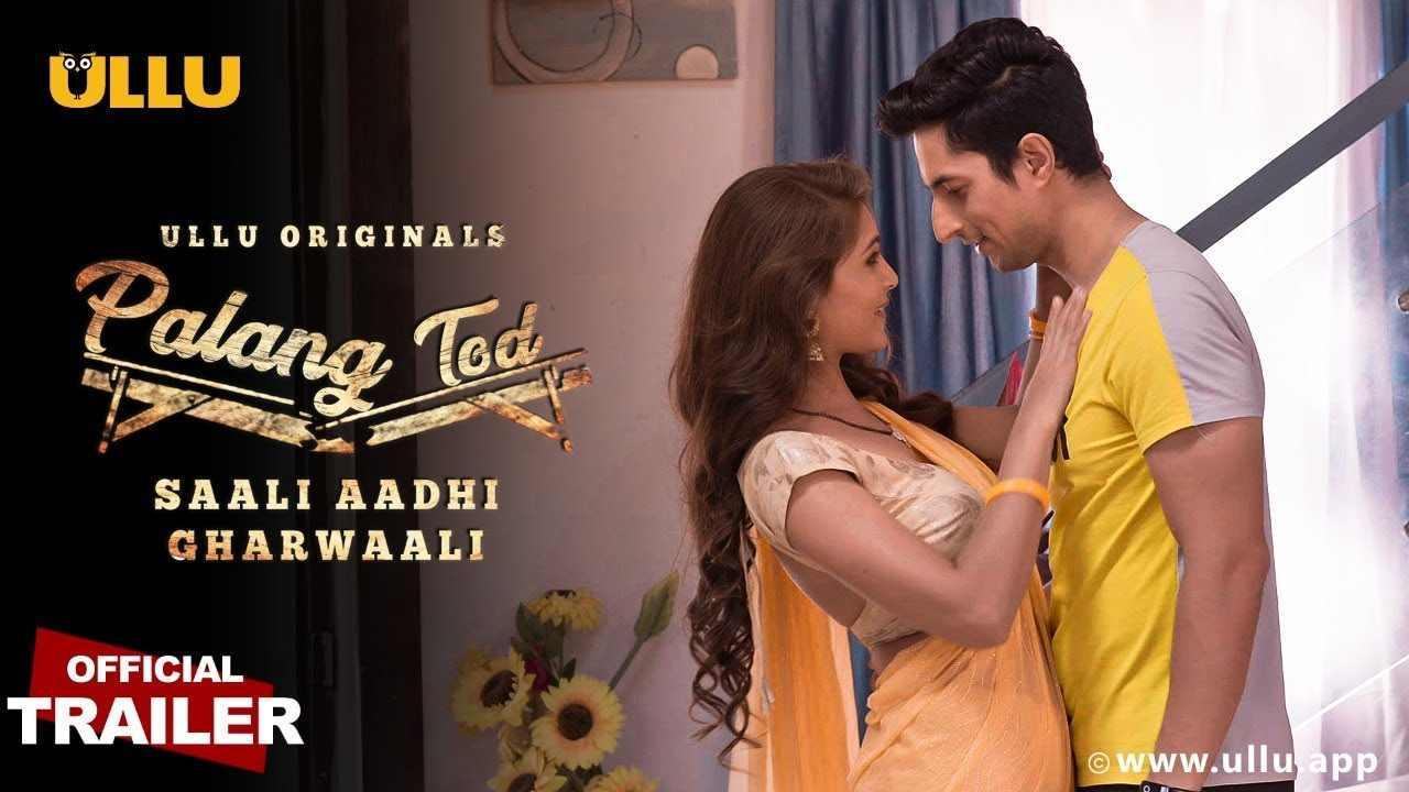 "Palang Tod ""Saali Aadhi Ghar Waali"" Web Series (ULLU) Cast & Crew, Actors, Roles, Wiki & More"