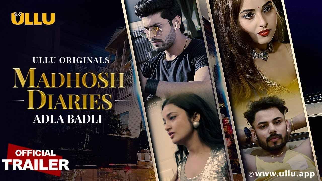 Madhosh Diaries Adla Badli